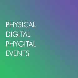 Physical, digital & phygital events